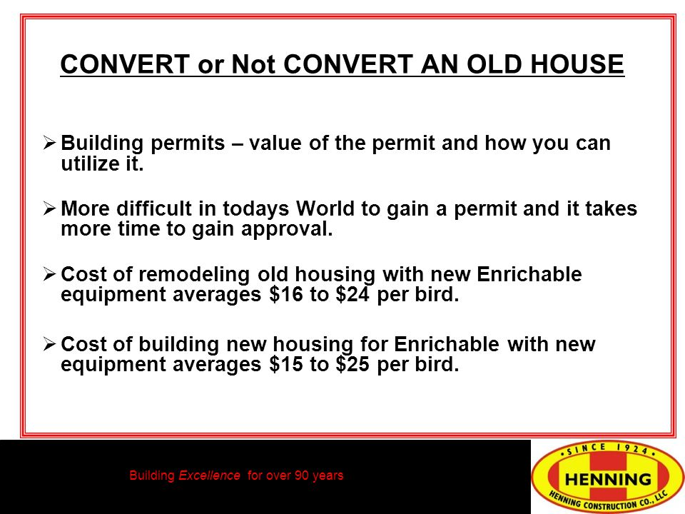 Building Excellence for over 90 years CONVERT or Not CONVERT AN OLD HOUSE Building permits – value of the permit and how you can utilize it.
