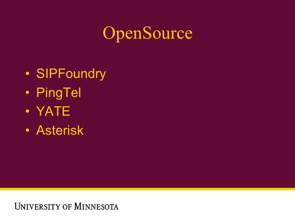 OpenSource SIPFoundry PingTel YATE Asterisk