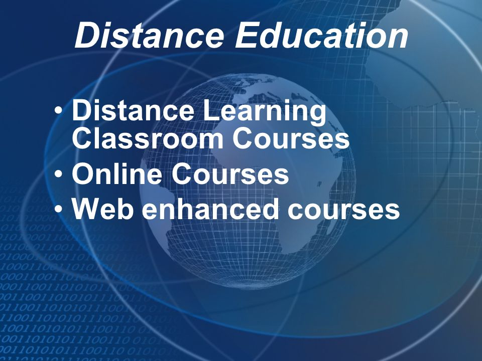 Distance Learning Classroom Courses Online Courses Web enhanced courses