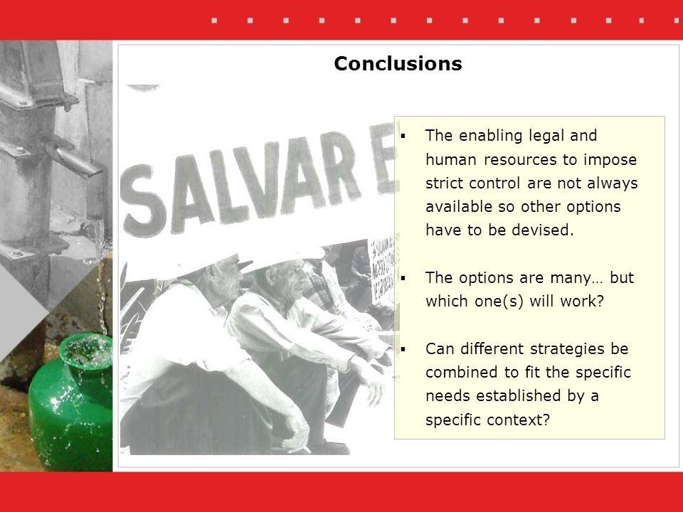 Conclusions The enabling legal and human resources to impose strict control are not always available so other options have to be devised.