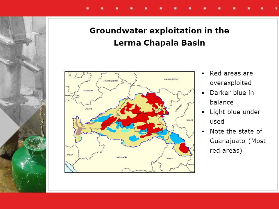 Groundwater exploitation in the Lerma Chapala Basin Red areas are overexploited Darker blue in balance Light blue under used Note the state of Guanajuato (Most red areas)