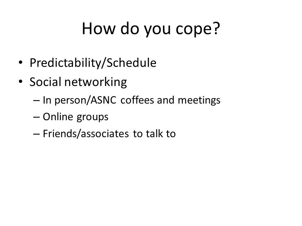 How do you cope.