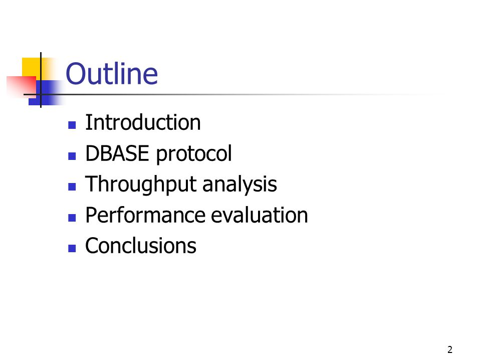 2 Outline Introduction DBASE protocol Throughput analysis Performance evaluation Conclusions