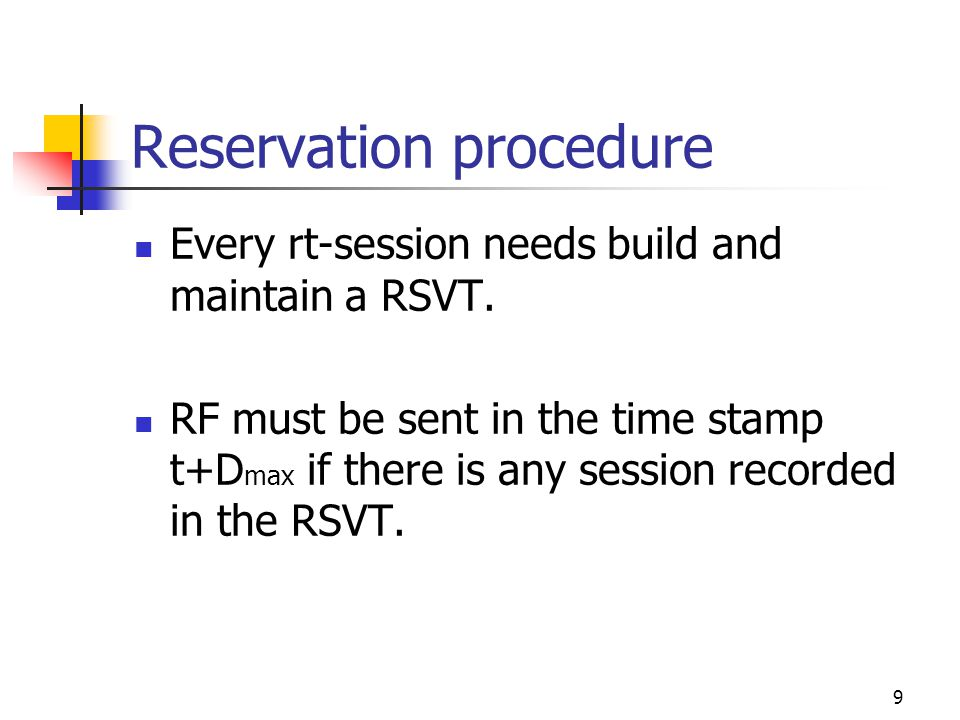 9 Reservation procedure Every rt-session needs build and maintain a RSVT.