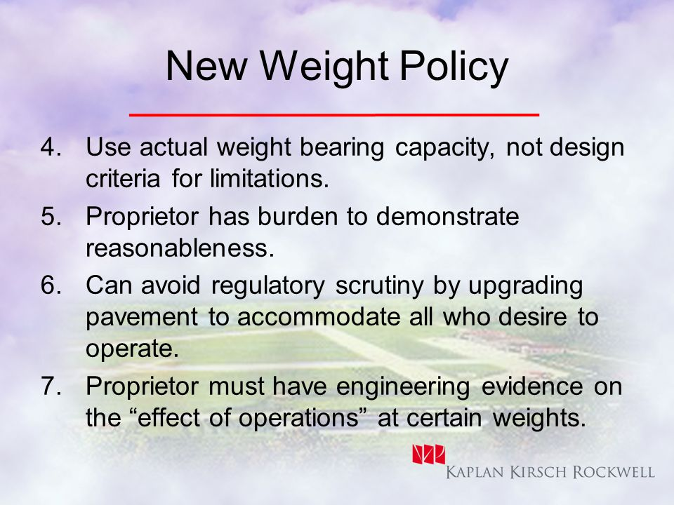New Weight Policy 4.Use actual weight bearing capacity, not design criteria for limitations.