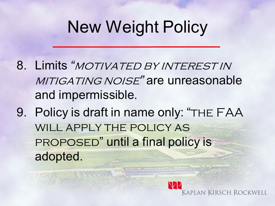 New Weight Policy 8.Limits motivated by interest in mitigating noise are unreasonable and impermissible.