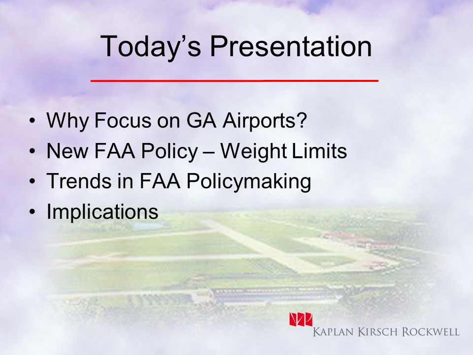 Todays Presentation Why Focus on GA Airports.
