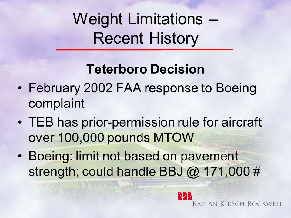 Teterboro No federal obligation to allow aircraft over 100,000 pounds because of design standards at this airport.