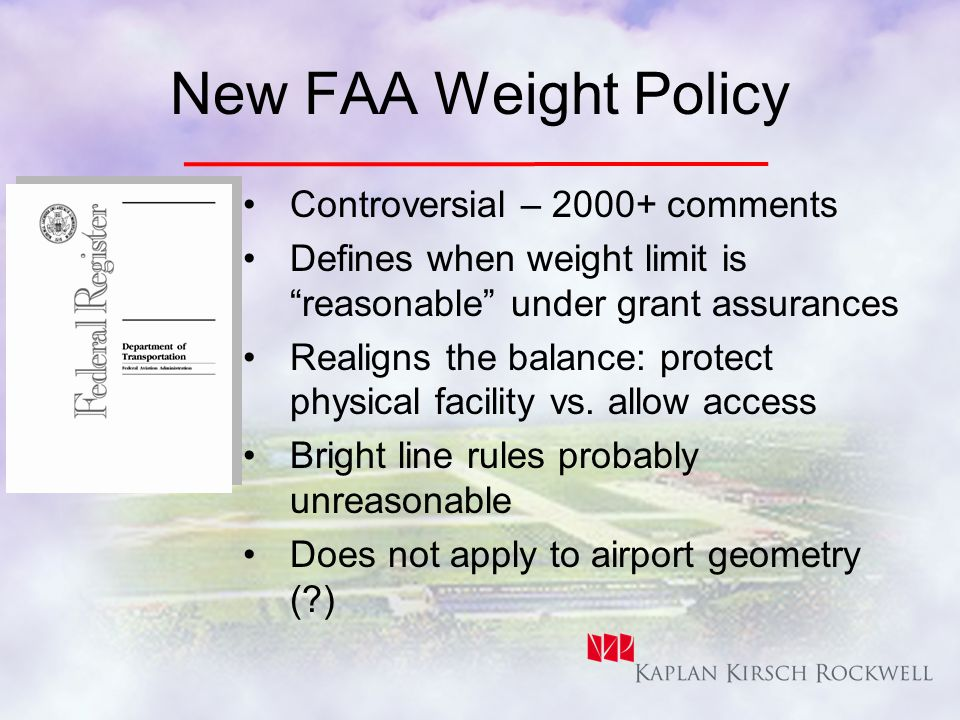 New Weight Policy 1.Proprietor has obligation to accommodate heaviest aircraft that desire to use airport.
