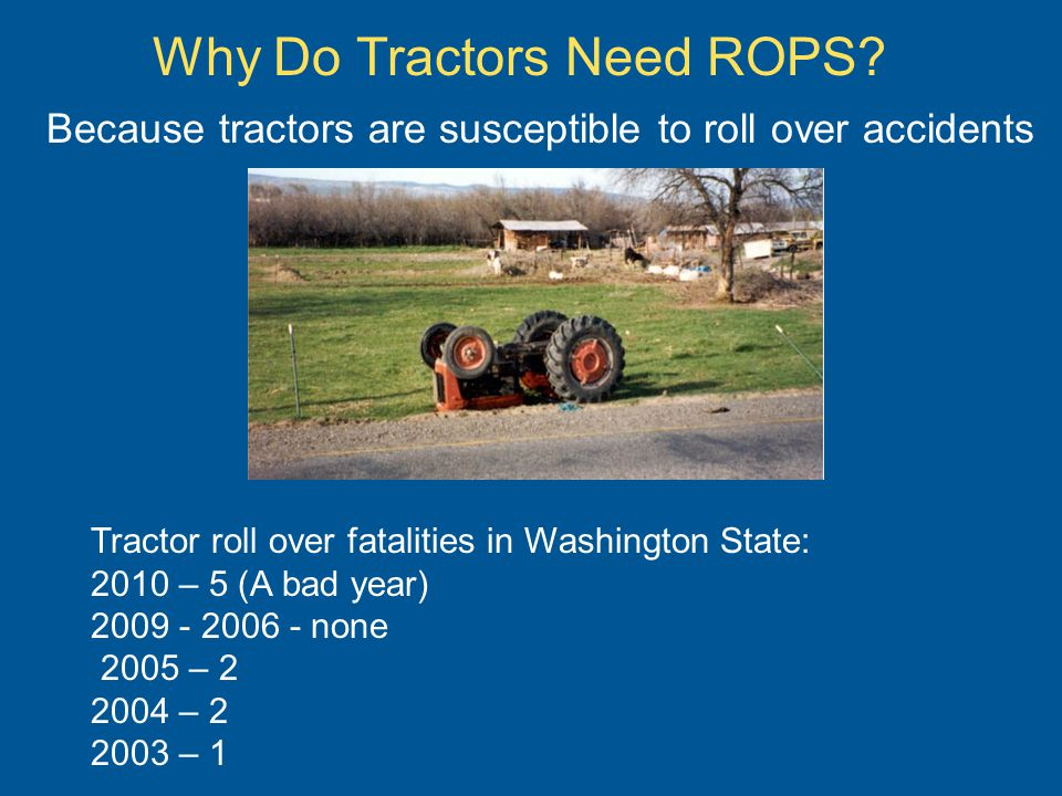 How Rear Rollovers Happen Tractors will easily tip to the rear when the rear wheels cannot rotate enough to move the tractor forward.