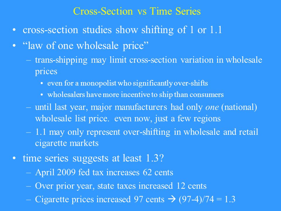 Cross-Section vs Time Series cross-section studies show shifting of 1 or 1.1 law of one wholesale price –trans-shipping may limit cross-section variat