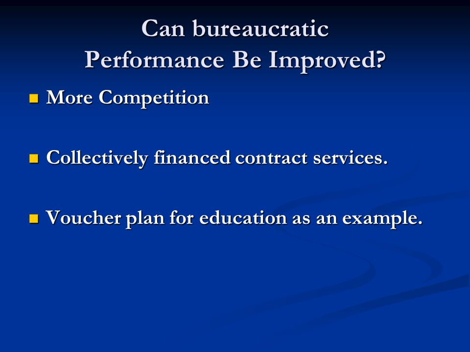 Can bureaucratic Performance Be Improved.