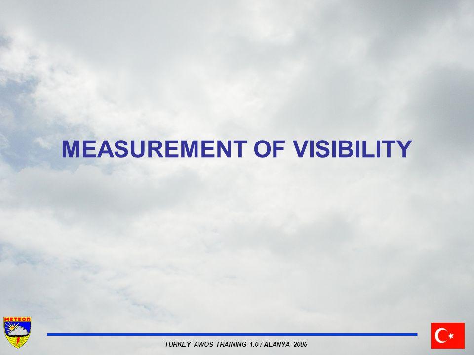 TURKEY AWOS TRAINING 1.0 / ALANYA 2005 MEASUREMENT OF VISIBILITY