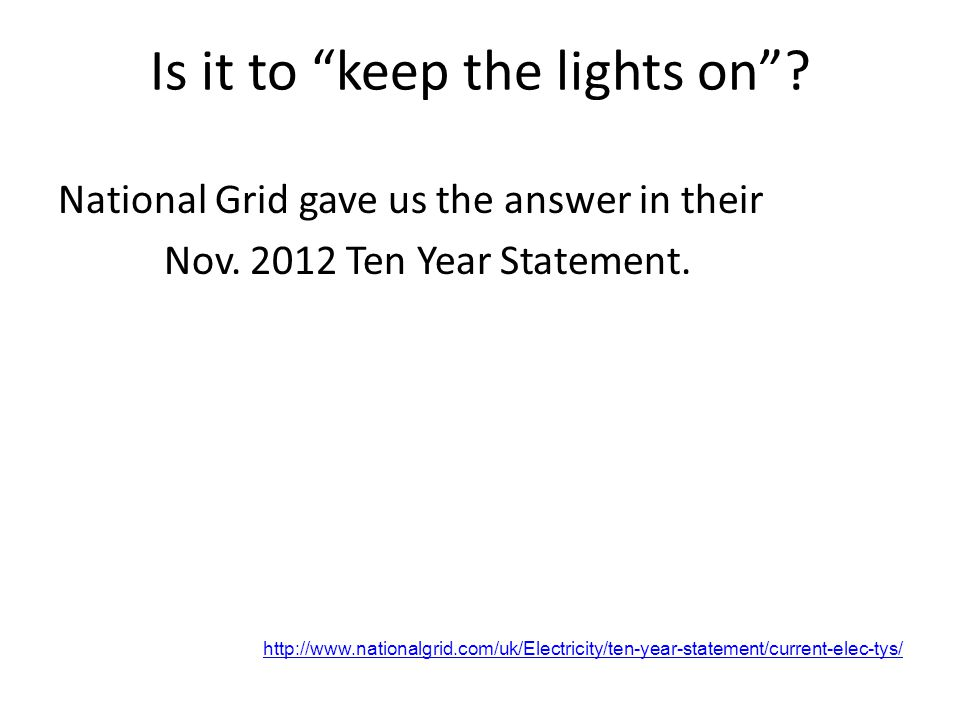 Is it to keep the lights on. National Grid gave us the answer in their Nov.