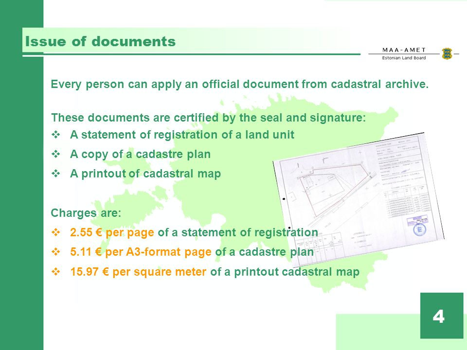 Issue of documents 4 Every person can apply an official document from cadastral archive.