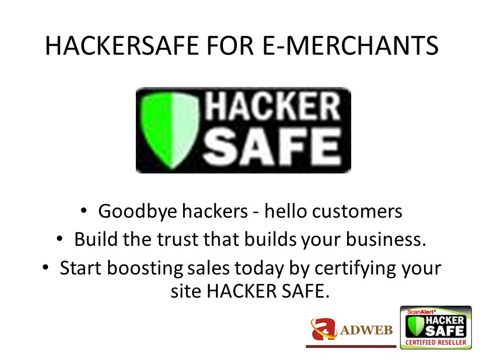 How Shoppers Behave On HACKER SAFE Sites To date our customers have conducted over 800 individual A/B tests of the effects of HACKER SAFE certification involving over 150 million unique visitors.