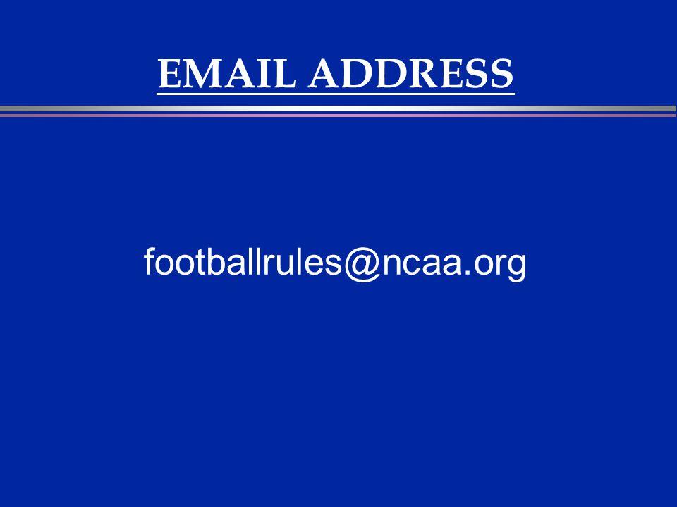EMAIL ADDRESS footballrules@ncaa.org