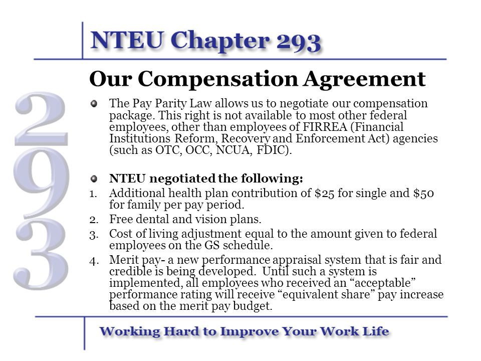 Our Compensation Agreement The Pay Parity Law allows us to negotiate our compensation package. This right is not available to most other federal emplo