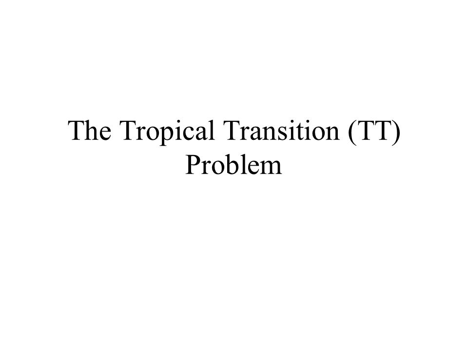 The Tropical Transition (TT) Problem