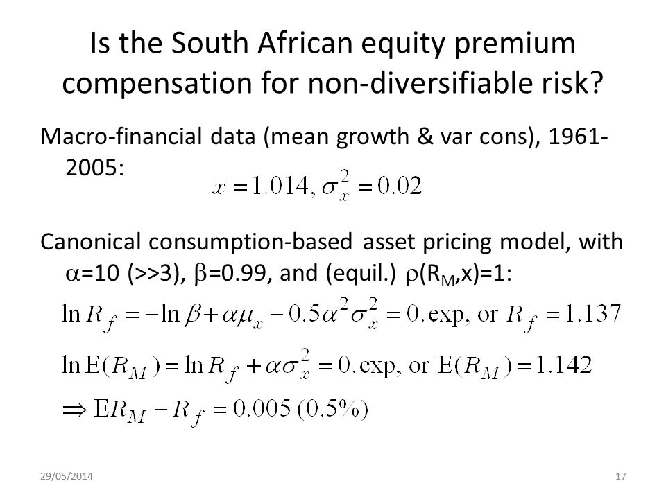 29/05/201417 Is the South African equity premium compensation for non-diversifiable risk? Macro-financial data (mean growth & var cons), 1961- 2005: C