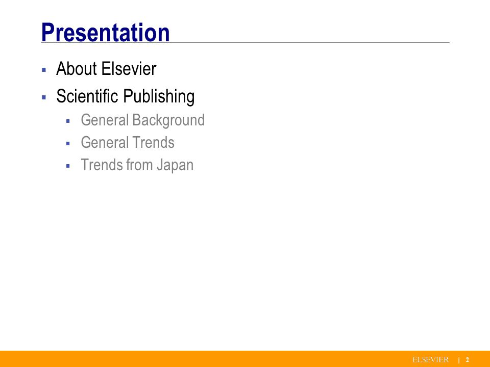 | 2 Presentation About Elsevier Scientific Publishing General Background General Trends Trends from Japan