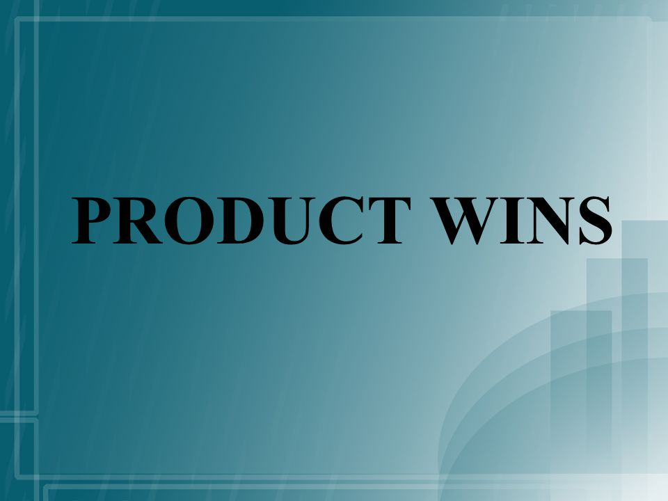 PRODUCT WINS