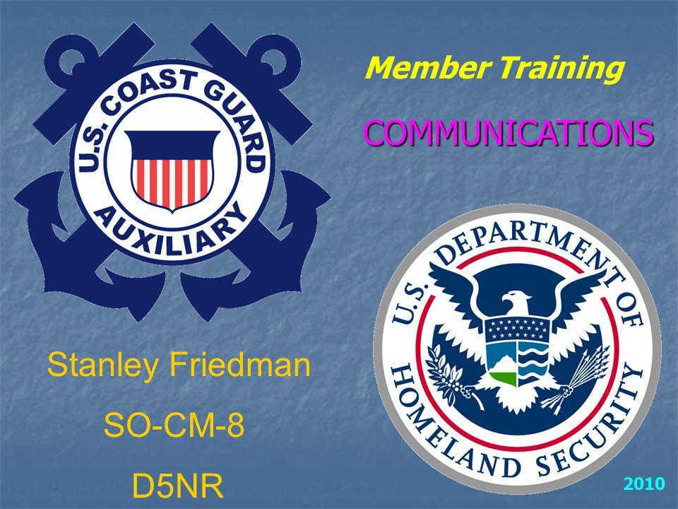 Stanley Friedman SO-CM-8 D5NR Member Training 2010 COMMUNICATIONS