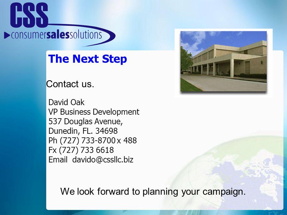 The Next Step David Oak VP Business Development 537 Douglas Avenue, Dunedin, FL.