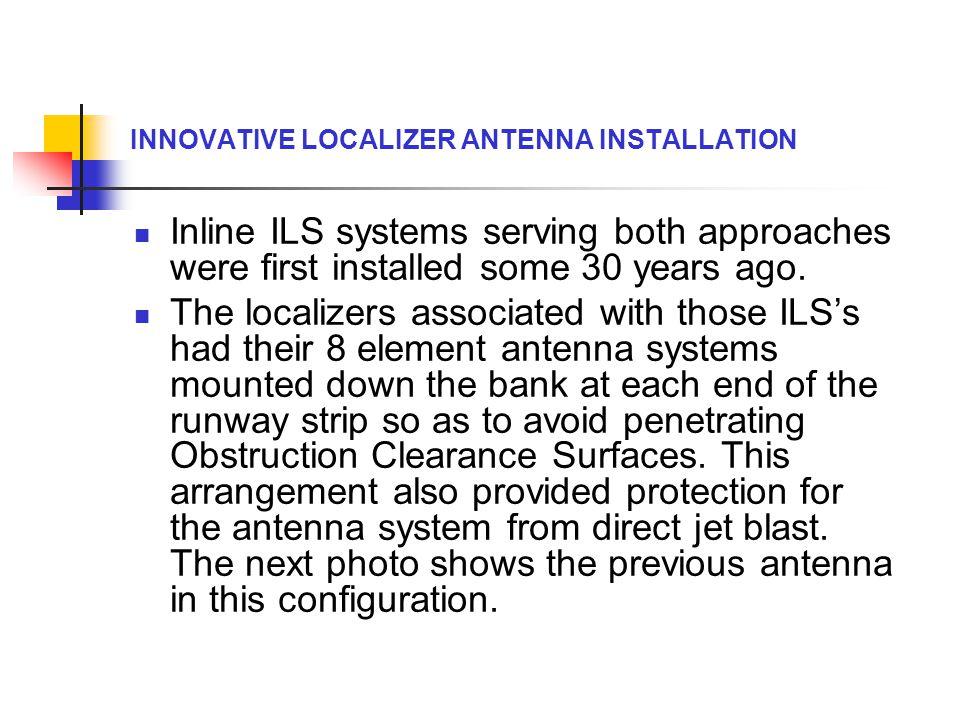 INNOVATIVE LOCALIZER ANTENNA INSTALLATION Jet Blast protection.