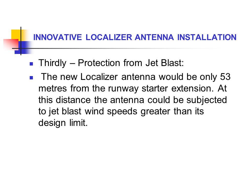 INNOVATIVE LOCALIZER ANTENNA INSTALLATION Jet Blast deflector Wind tunnel Test Model