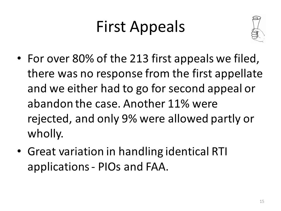 First Appeals For over 80% of the 213 first appeals we filed, there was no response from the first appellate and we either had to go for second appeal or abandon the case.