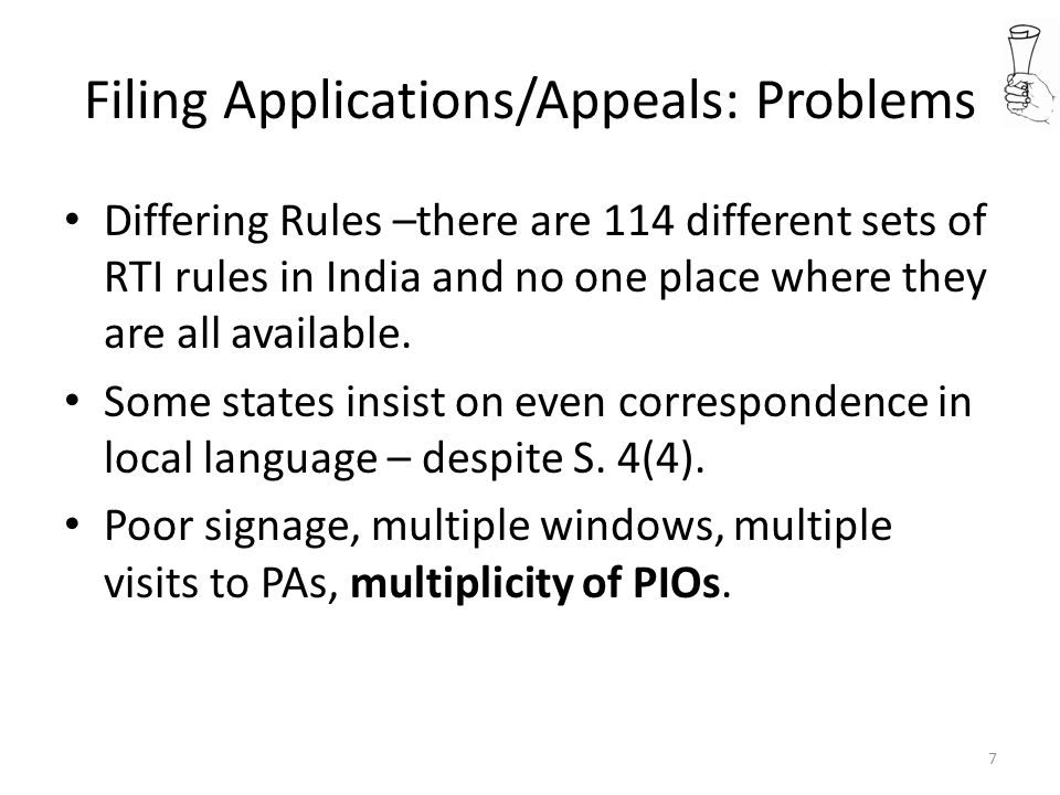 Filing Applications/Appeals: Problems Differing Rules –there are 114 different sets of RTI rules in India and no one place where they are all available.