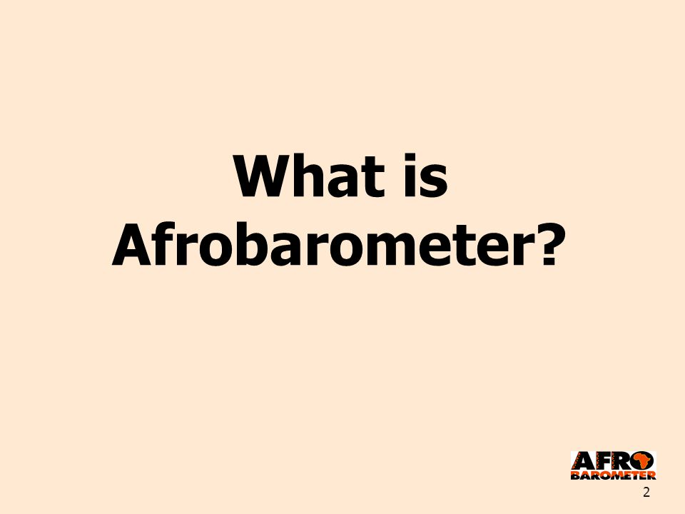 2 What is Afrobarometer?
