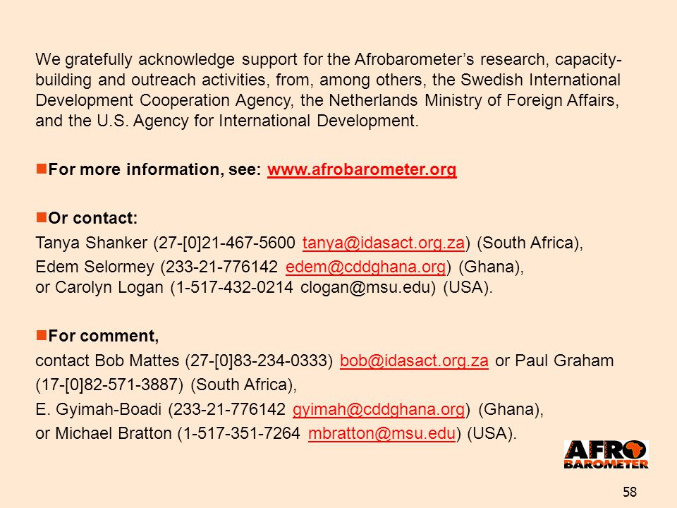 58 We gratefully acknowledge support for the Afrobarometers research, capacity- building and outreach activities, from, among others, the Swedish Inte