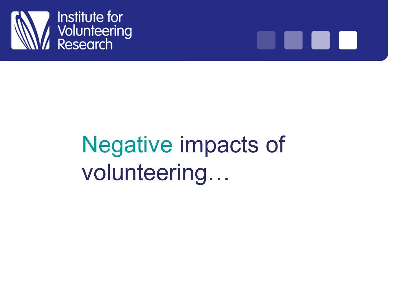 Negative impacts of volunteering…