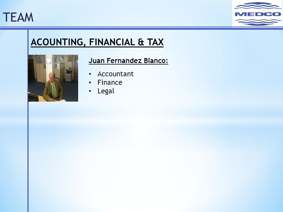 TEAM ACOUNTING, FINANCIAL & TAX Juan Fernandez Blanco: Accountant Finance Legal