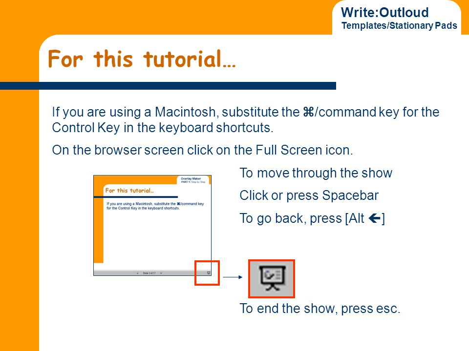 Write:Outloud Templates/Stationary Pads For this tutorial… If you are using a Macintosh, substitute the /command key for the Control Key in the keyboard shortcuts.