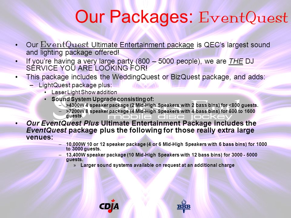 Our Packages: EventQuest Our EventQuest Ultimate Entertainment package is QECs largest sound and lighting package offered.