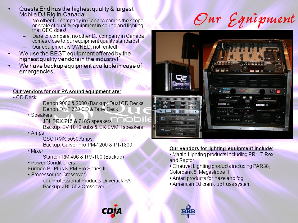 Our Equipment Quests End has the highest quality & largest Mobile DJ Rig in Canada.