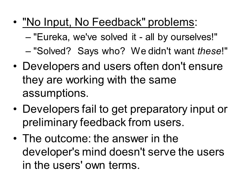 No Input, No Feedback problems: – Eureka, we ve solved it - all by ourselves! – Solved.