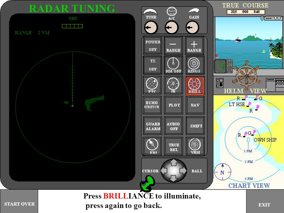 After warm up, press the TX button, press again to return to stand by. RADAR TUNING EXIT START OVER
