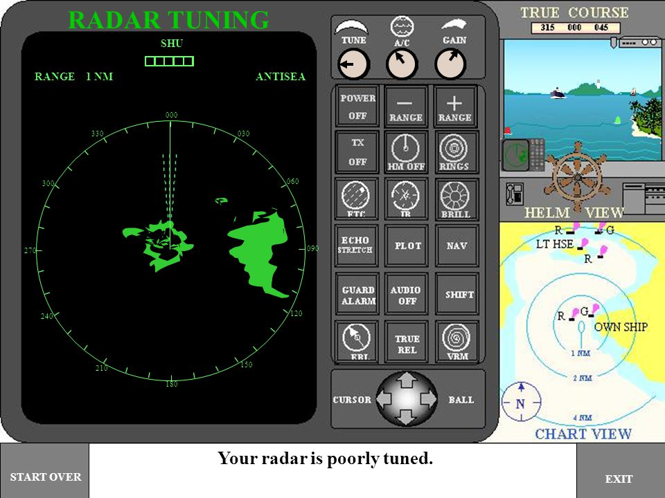 000 030 060 090 120 150 180 210 240 270 300 330 SHU Your radar is poorly tuned.