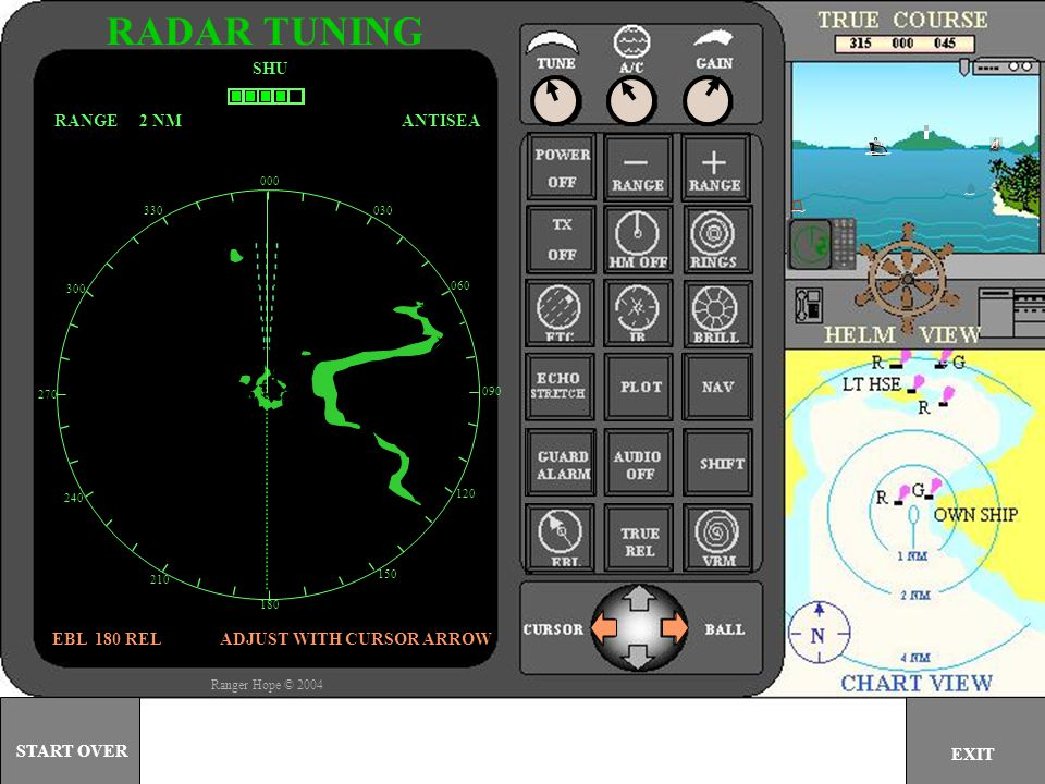 000 030 060 090 120 150 180 210 240 270 300 330 SHU ANTISEARANGE 2 NM EBL 050 RELADJUST WITH CURSOR ARROW RADAR TUNING EXIT START OVER