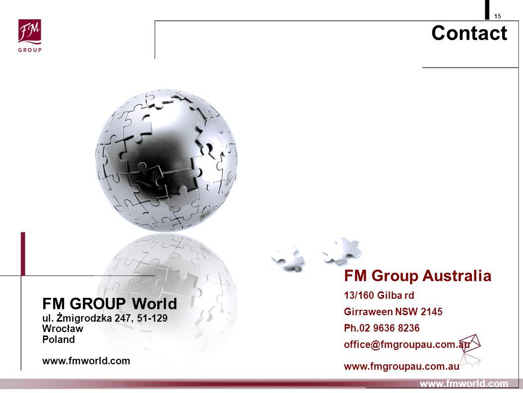 Contact 15 www.fmworld.com FM Group Australia 13/160 Gilba rd Girraween NSW 2145 Ph.02 9636 8236 office@fmgroupau.com.au www.fmgroupau.com.au FM GROUP