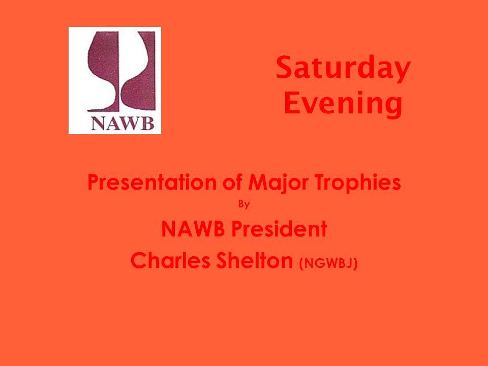 Saturday Evening Presentation of Major Trophies By NAWB President Charles Shelton (NGWBJ)