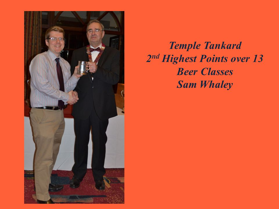 Temple Tankard 2 nd Highest Points over 13 Beer Classes Sam Whaley