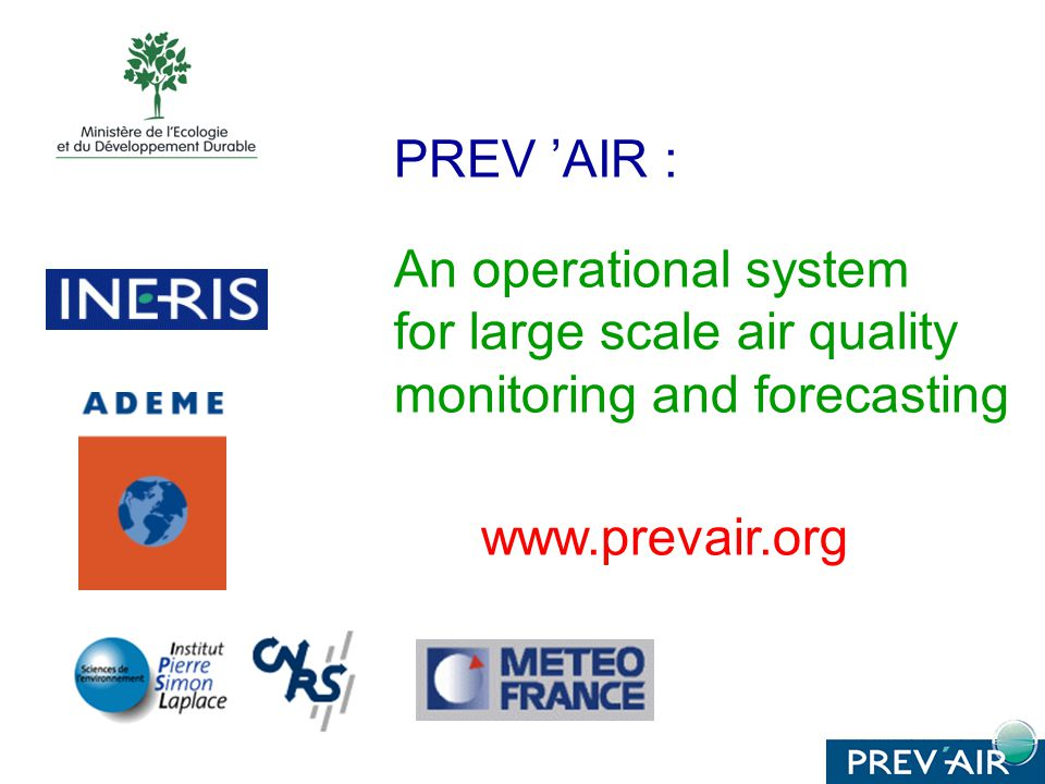 PREV AIR : An operational system for large scale air quality monitoring and forecasting www.prevair.org