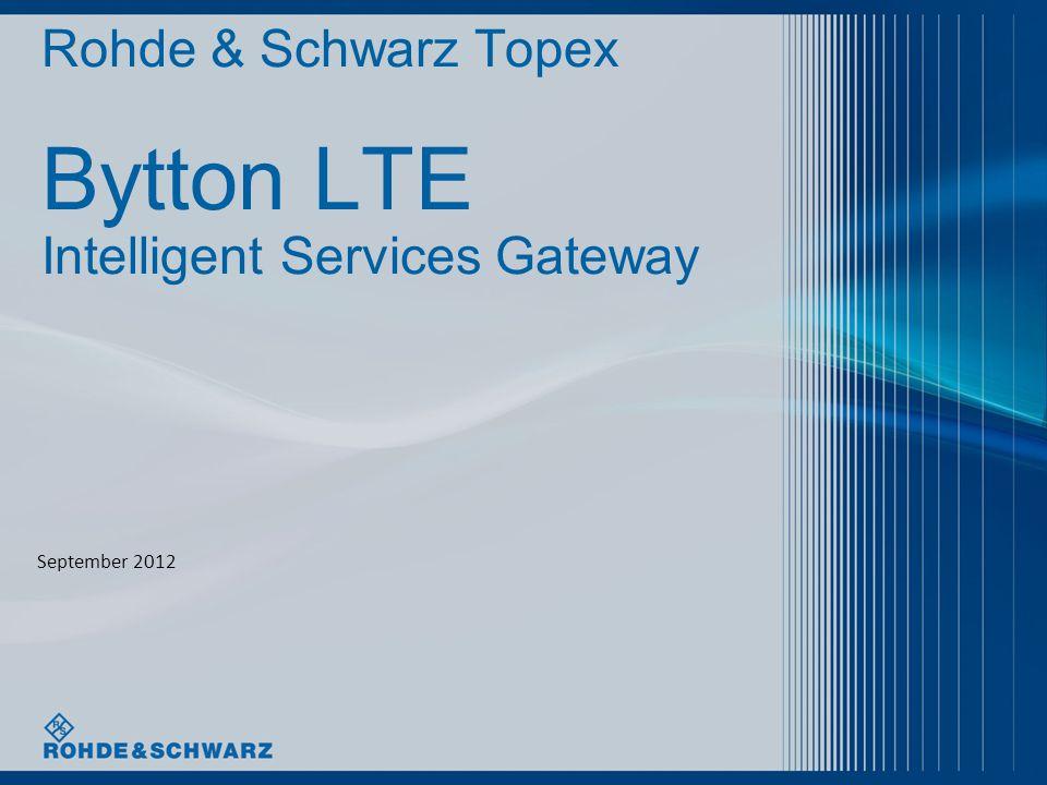 Rohde & Schwarz Topex Bytton LTE Intelligent Services Gateway September 2012