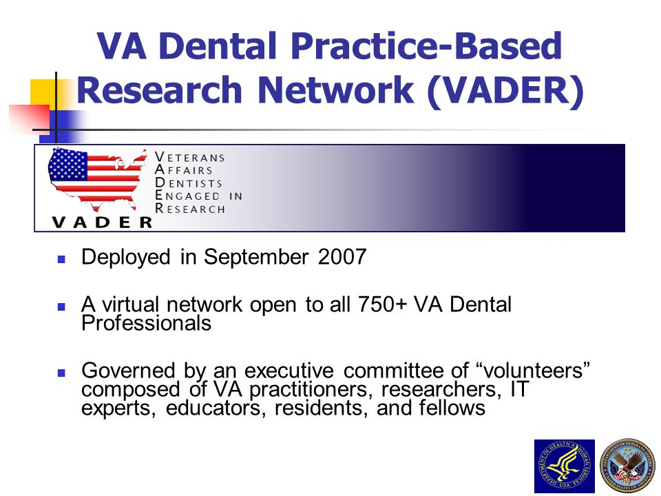 Deployed in September 2007 A virtual network open to all 750+ VA Dental Professionals Governed by an executive committee of volunteers composed of VA