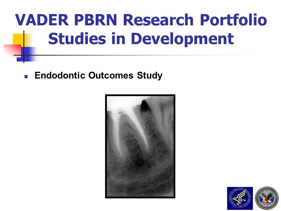 Endodontic Outcomes Study VADER PBRN Research Portfolio Studies in Development